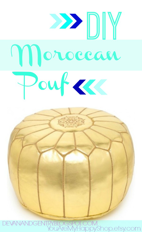 You Are My Happy - DIY Moroccan Pouf